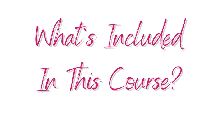 what's-included-in-this-course